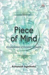 'Piece of Mind' by Ashutosh Agnihotri